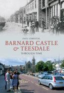 Barnard Castle   Teesdale Through Time