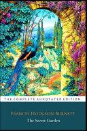 The Secret Garden By Frances Hodgson Burnett  Children s Literature   The Annotated Edition