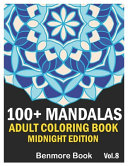 100  Mandalas Adult Coloring Book Midnight Edition