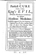 A perfect cure for the king's evil, by effectual alcalious medicines