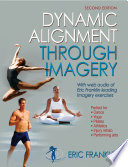 """Dynamic Alignment Through Imagery"" by Eric N. Franklin"