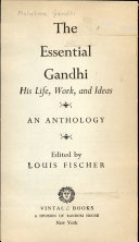 The Essential Gandhi   His Life  Work  and Ideas
