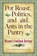 Pot Roast  Politics  and Ants in the Pantry