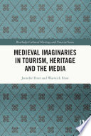 Medieval Imaginaries in Tourism  Heritage and the Media