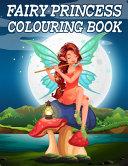 Fairy Princess Colouring Book