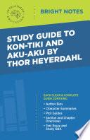 Study Guide to Kon Tiki and Aku Aku by Thor Heyerdahl