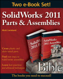 SolidWorks 2011 Parts and Assemblies Bible  Two Volume Set