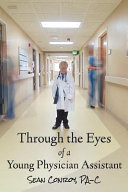 Through the Eyes of a Young Physician Assistant Book