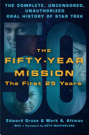 The Fifty-Year Mission: The Complete, Uncensored, Unauthorized Oral History of Star Trek: The First 25 Years [Pdf/ePub] eBook