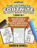 The Ultimate Fortnite Activity Book for Kids  7 Books In 1