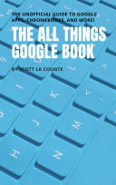 The All Things Google Book