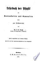 Lehrbuch der Physik für Realanstalten und Gymnasien sowie zum Selbstunterricht ... Zweite ... vermehrte Auflage, etc