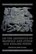 On the Aesthetics of Beowulf and Other Old English Poems