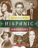 Extraordinary Hispanic Americans