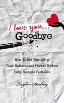 I Love You... Goodbye
