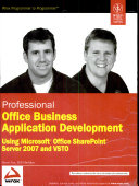 PROFESSIONAL OFFICE BUSINESS APPLICATION DEVELOPMENT USING MICROSOFT OFFICE SHAREPOINT SERVER 2007