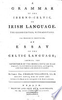 A GRAMMAR OF THE IBERNO CELTIC  OR IRISH LANGUAGE