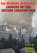 No Heroic Battles: Lessons Of The Second Lebanon War Book