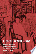 Ecofamilism Women Religion And Environmental Protection In Taiwan