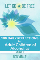 Let Go and Be Free: 100 Daily Reflections for Adult Children of Alcoholics Pdf/ePub eBook