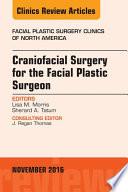 Craniofacial Surgery for the Facial Plastic Surgeon  An Issue of Facial Plastic Surgery Clinics