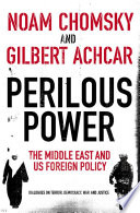 Perilous Power The Middle East and U S  Foreign Policy