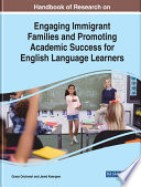 Handbook of Research on Engaging Immigrant Families and Promoting Academic Success for English Language Learners Book