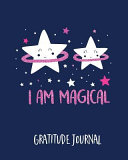 Gratitude Journal: One Minute Gratitude Journal for Kids. Magic Stars. Daily Diary to Write in the Things That Make You Happy (Custom Dia