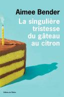 La singulière tristesse du gâteau au citron