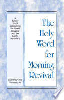 The Holy Word For Morning Revival A Timely Word Concerning The World Situation And The Lord S Recovery