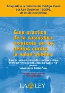 Guía práctica de la casuística existente en los delitos contra la salud pública