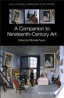 A Companion to Nineteenth Century Art