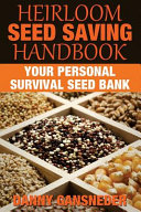 Heirloom Seed Saving Handbook