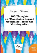Hangover Wisdom  100 Thoughts on Mountains Beyond Mountains   from the Morning After Book PDF