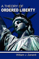 A Theory of Ordered Liberty
