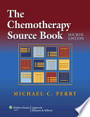 """The Chemotherapy Source Book"" by Michael Clinton Perry"