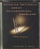 Thinking Critically about Philosophical Problems Book