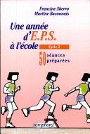 Pdf UNE ANNEE D'EPS A L'ECOLE. 50 séances préparées, cycle 2 Telecharger