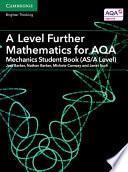 A Level Further Mathematics for AQA Mechanics Student Book (AS/A Level)