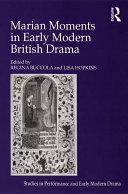 Marian Moments in Early Modern British Drama Book