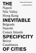 The Inevitable Specificity Of Cities Napoli Nile Valley Belgrade Nairobi Hong Kong Canary Islands Beirut Casablanca