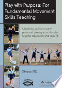 """Play With Purpose: For Fundamental Movement Skills Teaching"" by Shane Pill"