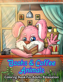 Books   Coffee Animals Coloring Book For Adults Relaxation