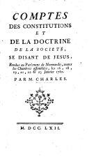 Comptes des constitutions et de la doctrine de la Soci  t   se disant de J  sus  rendus au parlement de Normandie     janvier 1762