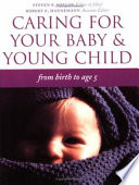 """Caring for Your Baby and Young Child"" by Steven P. Shelov"