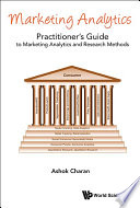 Marketing Analytics  : A Practitioner's Guide to Marketing Analytics and Research Methods