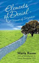 Elements of Denial - A Memoir of Integration Pdf/ePub eBook