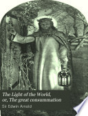 The Light of the World  Or  The Great Consummation Book