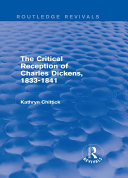 The Critical Reception of Charles Dickens  1833 1841  Routledge Revivals