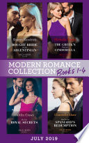 Modern Romance July 2019 Books 1 4  Bought Bride for the Argentinian  Conveniently Wed     The Greek s Pregnant Cinderella   His Two Royal Secrets   Wed for the Spaniard s Redemption